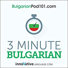 3-Minute Bulgarian - 25 Lesson Series Audiobook Audiobook by  Innovative Language Learning LLC Narrated by  Innovative Language Learning LLC