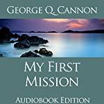 My First Mission: Zion's Camp Books LDS Classics | George Q. Cannon