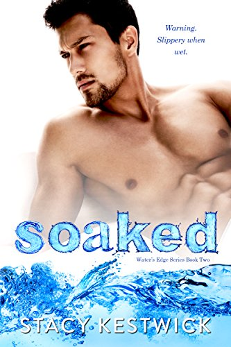 Soaked (The Water's Edge Series Book 2) PDF