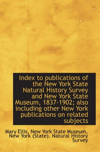 Index to publications of the New York State Natural History Survey and New York State Museum, 1837-1