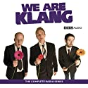 We Are Klang Radio/TV Program by Greg Davies, Steve Hall, Marek Larwood Narrated by Greg Davies, Steve Hall, Marek Larwood