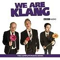 We Are Klang (       UNABRIDGED) by Greg Davies, Steve Hall, Marek Larwood Narrated by Greg Davies, Steve Hall, Marek Larwood