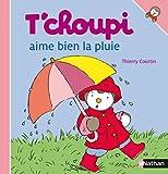 T Choupi Aime Bien La Pluie (French Edition)