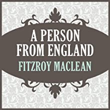A Person from England Audiobook by Fitzroy MacLean Narrated by Alex Hyde-White, Kimberly Farr, Adam Paul, Fred Sanders