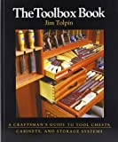 The Toolbox Book: A Craftsman's Guide to Tool Chests, Cabinets, and Storage Systems (1561582727) by Tolpin, Jim