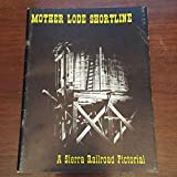 img - for Mother Lode Shortline a Sierra Railroad book / textbook / text book