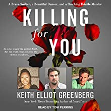 Killing for You: A Brave Soldier, a Beautiful Dancer, and a Shocking Double Murder Audiobook by Keith Elliot Greenberg Narrated by Tom Perkins