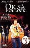 """Afficher """"Oksa Pollock n° 3<br /> Le coeur des deux mondes"""""""