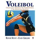 VOLEIBOL. CLAVES PARA DOMINAR LOS FUNDAMENTOS Y LAS DESTREZAS TÉCNICAS (Voleibol (tutor))