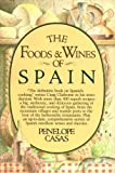 img - for By Penelope Casas The Foods and Wines of Spain (1st Edition) book / textbook / text book