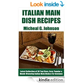 Latest Collection of 30 Top Class, Easy, and Popular Italian Main Dish Recipes