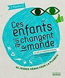 echange, troc Anne Jankéliowitch - Ces enfants qui changent le monde