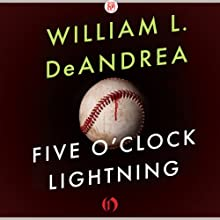 Five O'Clock Lightning: A Novel About Baseball, Politics, and Murder (       UNABRIDGED) by William L. DeAndrea Narrated by Mark Delgado