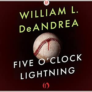 Five O'Clock Lightning: A Novel About Baseball, Politics, and Murder | [William L. DeAndrea]