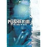 Pusher III: I'm the Angel of Death ~ Nicolas Winding Refn