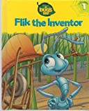 Flik the Inventor (A Bug's Life, Vol. 1)