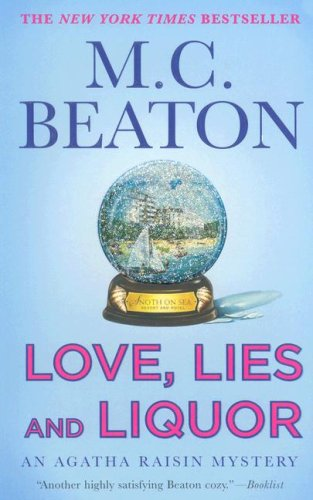 Love, Lies and Liquor An Agatha Raisin Mystery (Agatha Raisin, #17)