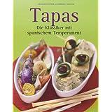 """Tapas: Die Klassiker mit spanischem Temperamentvon """"."""""""