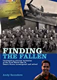 Finding the Fallen: Outstanding Aircrew Mysteries from the First World War to Desert Storm Investigated and Solved