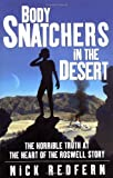 Body Snatchers in the Desert: The Horrible Truth at the Heart of the Roswell Story by Nick Redfern