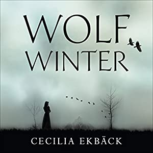 Wolf Winter Audiobook by Cecilia Ekbäck Narrated by Jenny Funnell