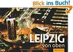 Leipzig von oben: Bildband