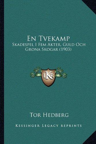 En Tvekamp: Skadespel I Fem Akter, Guld Och Grona Skogar (1903)