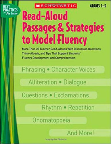 Read-Aloud Passages & Strategies to Model Fluency, Grades 1-2: More Than 20 Teacher Read-Alouds with Discussion Questions, Think-Alouds, and Tips That