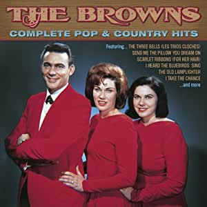 The Browns: Complete Pop & Country Hits