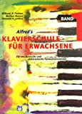 Alfred's Klavierschule für Erwachsene, Band 1 – Für mechanische und elektronische Tasteninstrumente