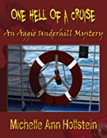 One Hell of a Cruise:  An Aggie Underhill Mystery (Ms. Aggie Underhill Mysteries)