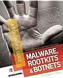 Malware, Rootkits & Botnets: A Beginner's Guide