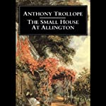 The Small House at Allington (       UNABRIDGED) by Anthony Trollope Narrated by Simon Vance