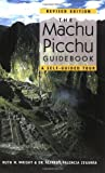 The Machu Picchu Guidebook: A Self-Guided Tour