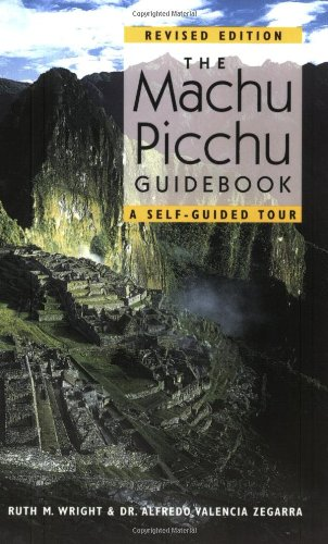 Machu Picchu Guidebook: A Self-Guided Tour