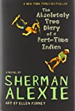 By Sherman Alexie - The Absolutely True Diary of a Part-Time Indian (8/13/07)