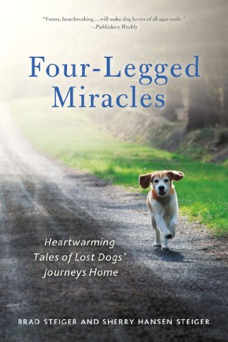 Four-Legged Miracles Heartwarming Tales of Lost Dogs Journeys Home125000649X