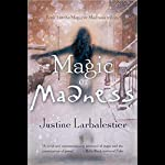 Magic or Madness: Magic or Madness, Book 1 | Justine Larbalestier