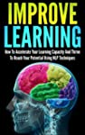 Improve Learning: How To Accelerate Y...