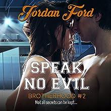 Speak No Evil: Brotherhood Trilogy, Book 2 | Livre audio Auteur(s) : Jordan Ford Narrateur(s) : Charley Ongel, Tor Thom