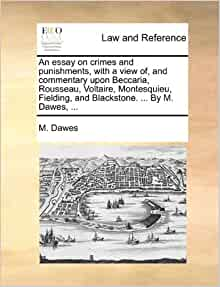 an essay on crimes and punishments an essay on crimes and punishments beccaria cesare theclassics us