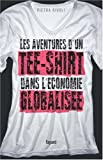img - for Les aventures d'un tee-shirt dans l'  conomie globalis  e (French Edition) book / textbook / text book
