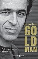 Le myst�re Goldman - Portrait d'un homme tr�s discret