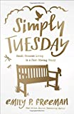 img - for Simply Tuesday: Small-Moment Living in a Fast-Moving World book / textbook / text book