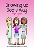 Dr Chris Richards and Dr Liz Jones Growing up God's Way: Girls