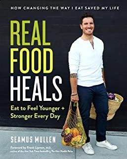 Book Cover: Real Food Heals: Eat to Feel Younger and Stronger Every Day