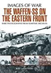 The Waffen SS on the Eastern Front: A...
