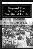 img - for Beyond The Rhine - The Sacrificial Lamb (Always B Eager Book 1) book / textbook / text book