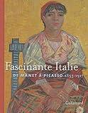 echange, troc Blandine Chavanne, Collectif - Fascinante Italie : De Manet à Picasso 1853-1917