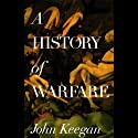 A History of Warfare (       UNABRIDGED) by John Keegan Narrated by Frederick Davidson